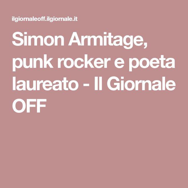 Simon Armitage, punk rocker e poeta laureato - Il Giornale OFF