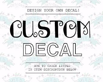 Custom Decal of Your Choice, Vinyl Iron-Ons, Stickers, Logos, Frames, Letters, Monogram, Designs, Hand-drawn, Hand-written, Copyright, Edit