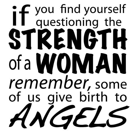 Some of us give birth to angels.