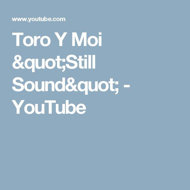 "Toro Y Moi ""Still Sound"" - YouTube"