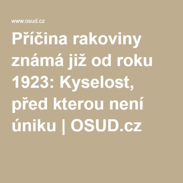 Příčina rakoviny známá již od roku 1923: Kyselost, před kterou není úniku | OSUD.cz