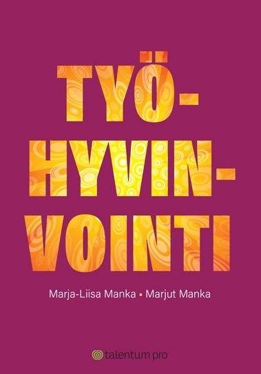 Työhyvinvointi / Marja-Liisa Manka, Marjut Manka
