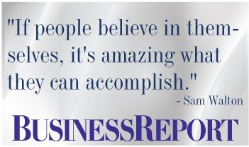 """Today's quote: """"If people believe in themselves, it's amazing what they can accomplish."""" - Sam Walton."""
