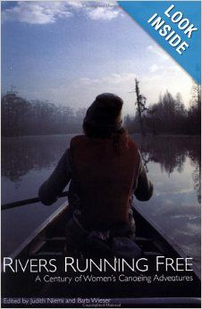 Rivers Running Free: A Century of Women's Canoeing Adventures (Adventura Books): Niemi & Wieser: Many of these stories take place on waterways close to Willow Lake Farms!