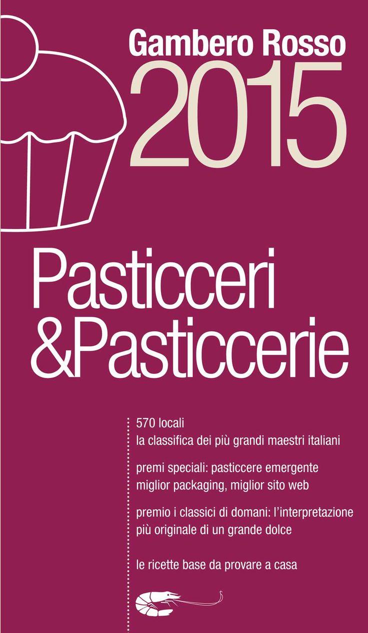 Tutte le migliori pasticcerie in Italia 2015: Gambero Rosso
