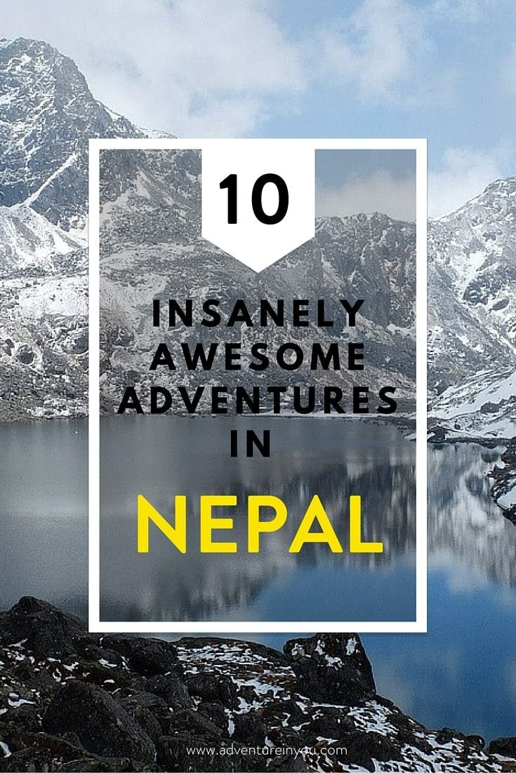 If you think Nepal is only good for mountaineering, check out these 10 insanely awesome adventures that it also offers!