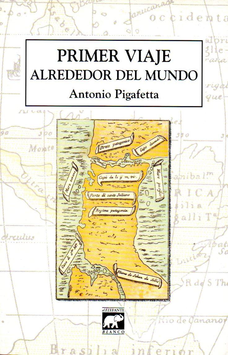 Primer Viaje alrededor del Mundo.  Antonio Pigafetta (Vicenza, Italia, ca. 1480 - Vicenza, ca. 1534)