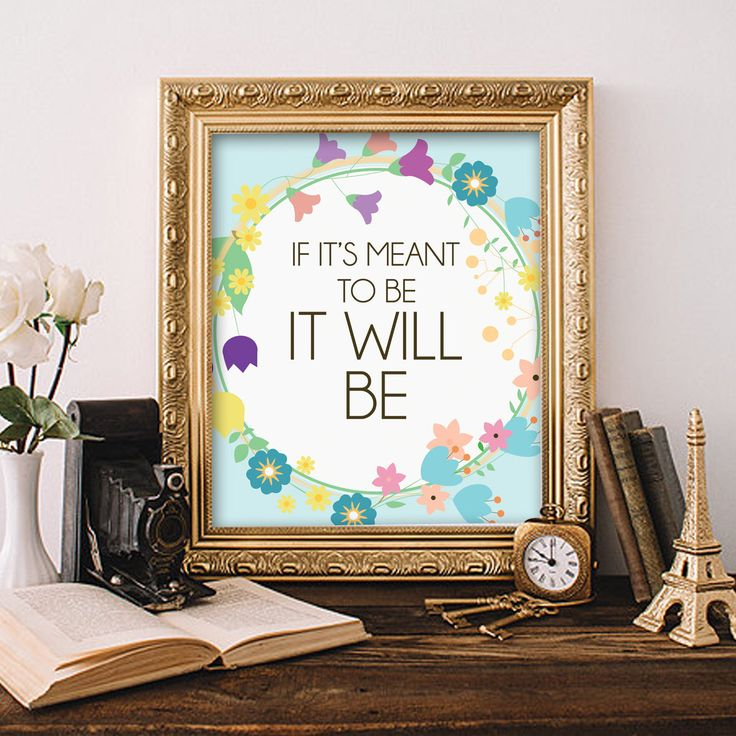 Un favorito personal de mi tienda de Etsy https://www.etsy.com/es/listing/556160273/if-its-meant-to-be-it-will-be-printable