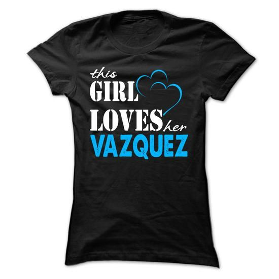 This Girl Love Her VAZQUEZ ... 999 Cool Name Shirt ! - #cat hoodie #hoodie. ORDER NOW => https://www.sunfrog.com/LifeStyle/This-Girl-Love-Her-VAZQUEZ-999-Cool-Name-Shirt-.html?68278