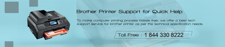 Brother printer Helpdesk support phone number +1(844)330-8222   for Repair Brother Printers   Brother has earned a standout amongst the most legitimate Brand name in Global market. With extraordinary segments and fantastic printing highlights,