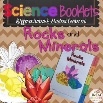 A Science tabbed booklet to help your students understand rocks and minerals.  This booklet is differentiated and comes with vocabulary activities, a reading comprehension piece, drawing and responding to a thought-provoking journal question and an investigation to deepen understandings! $: