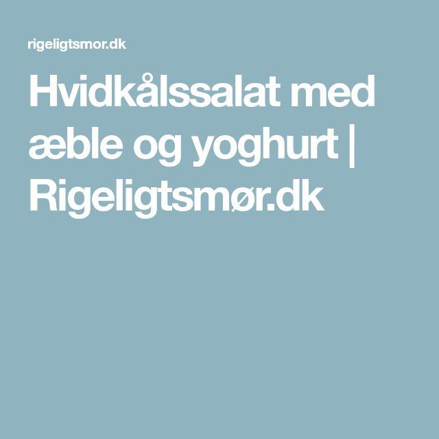 Hvidkålssalat med æble og yoghurt | Rigeligtsmør.dk