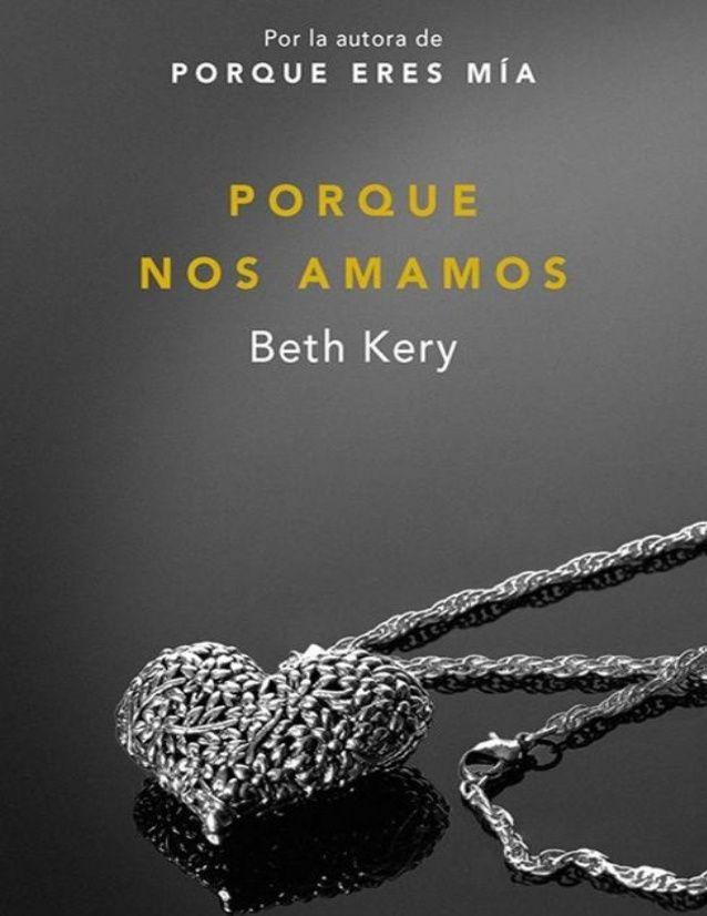 Libros romanticos y eroticos : Porque nos amamos, Trilogia Porque eres mia - Beth...