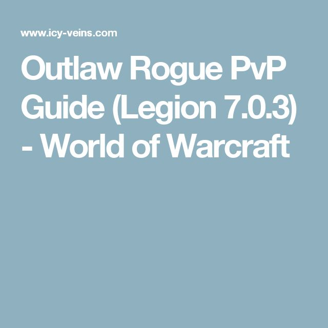 Outlaw Rogue PvP Guide (Legion 7.0.3) - World of Warcraft