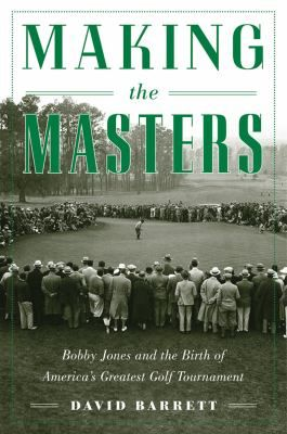 83 best golf books images on pinterest golf books byron nelson making the masters bobby jones and the birth of americas greatest golf tournament bestseller fandeluxe Images
