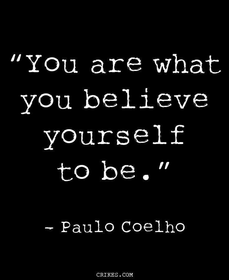 You are what you believe yourself to be - one of the best inspirational quotes from Paulo Coelho, the author of The Alchemist. Read more motivational quotes at seffsaid.com