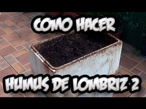 Como Hacer Humus De Lombriz #2 || Abono Organico || La Huertina De Toni - YouTube