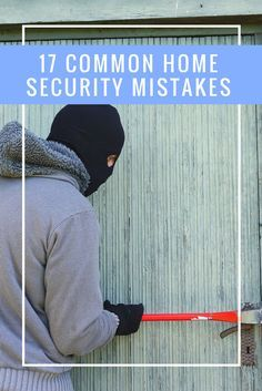 17 Common Home Security Mistakes
