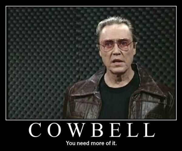 Needs More Cowbell | Know Your Meme