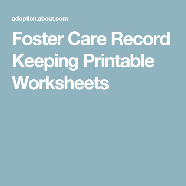 More for the foster families - but could work for the workers too! Foster Care Record Keeping Printable Worksheets