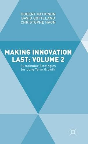 Making innovation last : sustainable strategies for long term growth. vol. 2 | 151.48 GAT