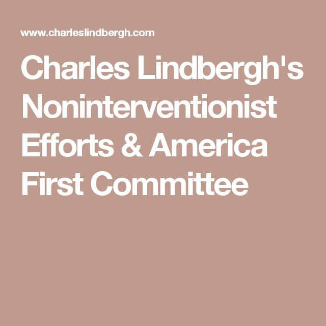 Charles Lindbergh's Noninterventionist Efforts & America First Committee