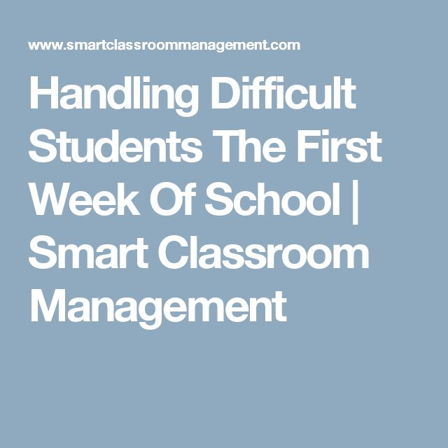 Handling Difficult Students The First Week Of School | Smart Classroom Management