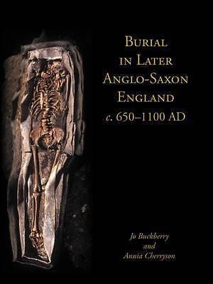 Burial in Later Anglo-Saxon England, c.650-1100 AD, Studies in Funerary Archaeol in Książki i Komiksy, Książki, Historyczne | eBay