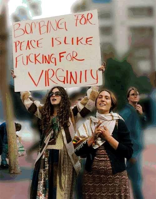 Bombardear pela paz é o mesmo que foder pela virgindade