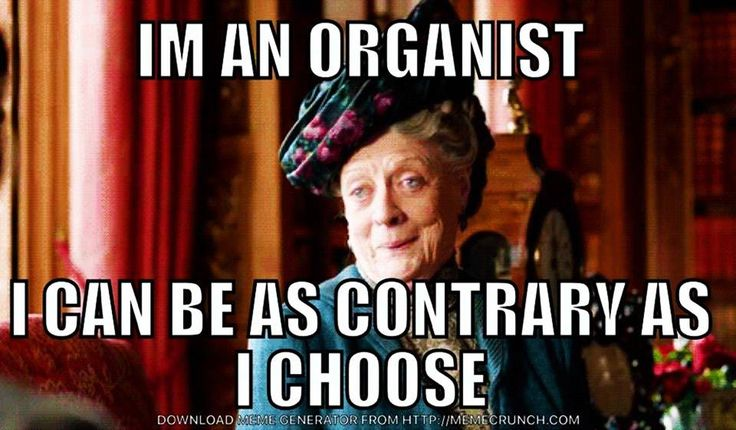From episcopal church memes i know an organist who