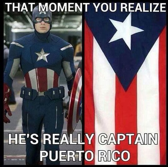 That moment you realize he's Captain Puerto Rico!!