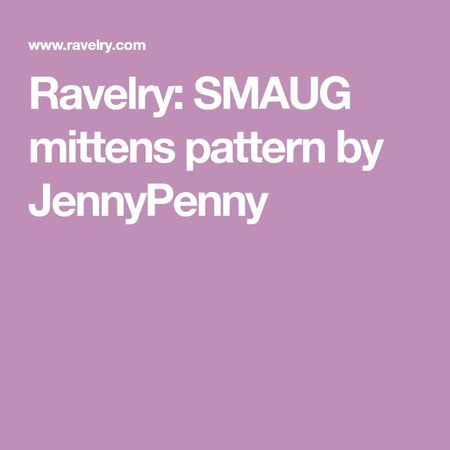 Ravelry: SMAUG mittens pattern by JennyPenny