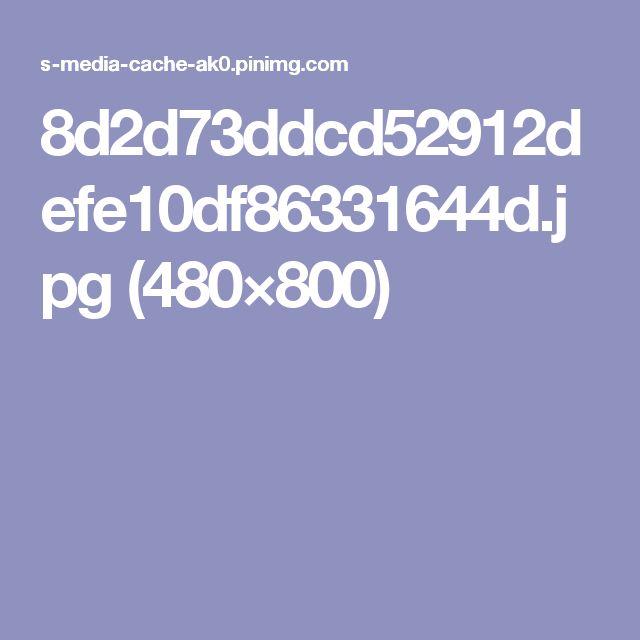 8d2d73ddcd52912defe10df86331644d.jpg (480×800)
