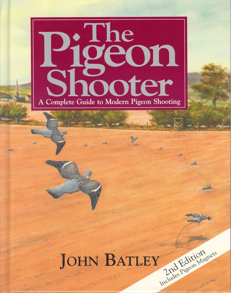 The Pigeon Shooter by John Batley | Quiller Publishing. This second edition hardcover explains in every aspect of pigeon shooting including field craft, reconnaissance, where to shoot and how to plan a day's sport, with full information on the revolutionary Pigeon Magnet. #pigeon #shooting #sport #gun #guide #field