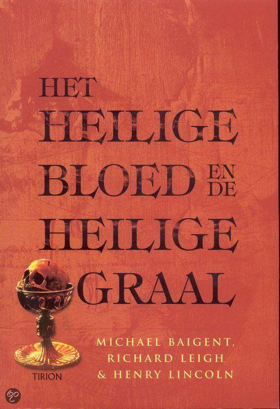 Michael Baigent - Het Heilige Bloed en de Heilige Graal