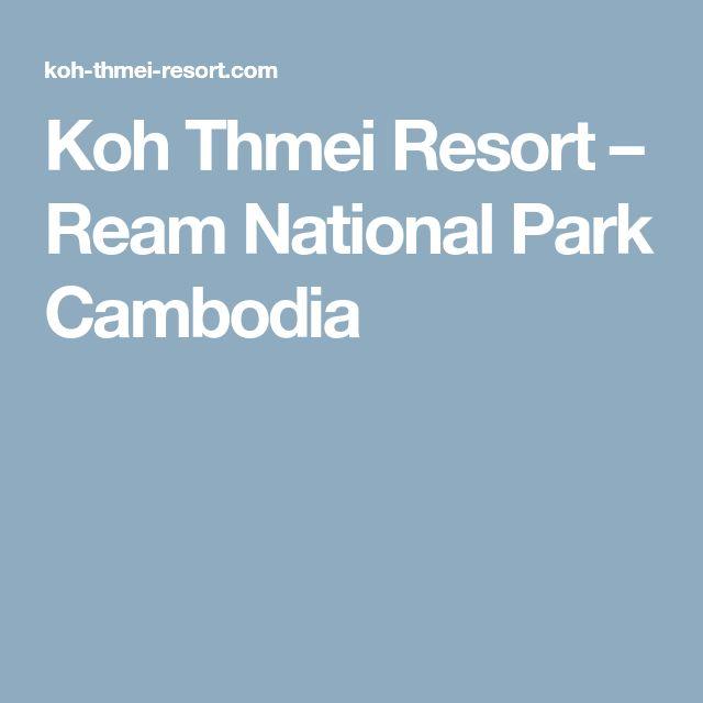 Koh Thmei Resort – Ream National Park Cambodia