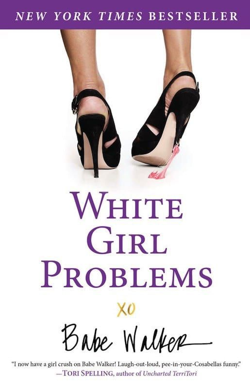 """Babe Walker lives an obnoxiously privileged lifestyle as a semi-Twitter-famous shopaholic, who lands herself in rehab after spending $246,893.50 in one afternoon at Barneys. This memoir reveals the ludicrous """"white girl problems"""" she's had to overcome such as hating her horse, not dating a royal prince, and never having enough pairs of Louboutins.—Submitted by Laura Katherine S., Facebook"""
