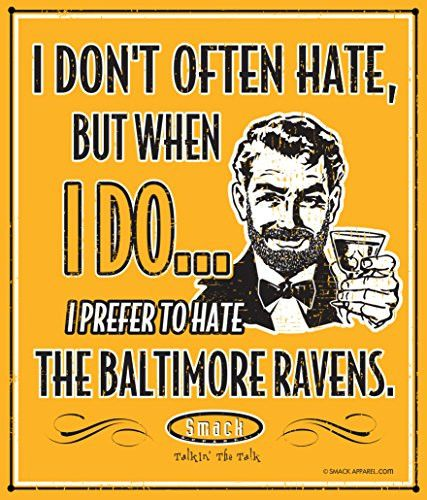 Pittsburgh Steelers Fans. I don't often hate, but when I do... I prefer to hate the Baltimore Ravens. Metal Fan Cave Sign