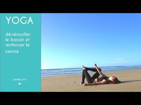 YOGA pour dévérrouiller le bassin et renforcer le centre - YouTube