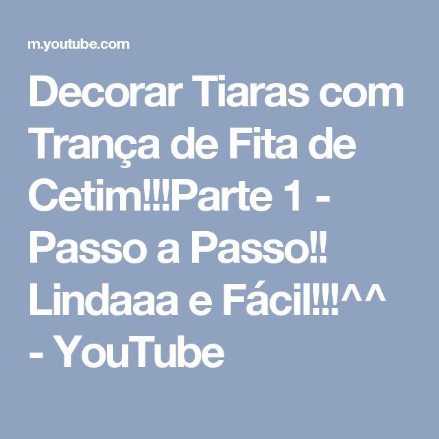Decorar Tiaras com Trança de Fita de Cetim!!!Parte 1 - Passo a Passo!! Lindaaa e Fácil!!!^^ - YouTube