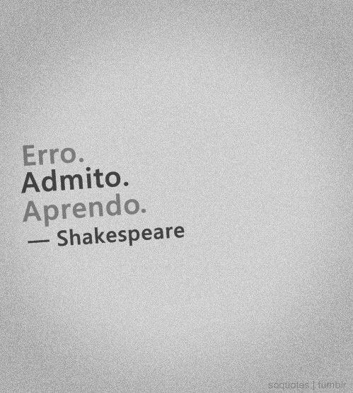 Erro. Admito. Aprendo. Shakespeare