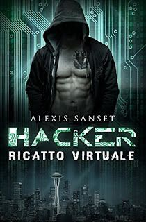 """ROMANCE NON-STOP: RECENSIONE """"HACKER - RICATTO VIRTUALE"""" di Alexis S..."""