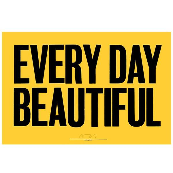 Everyday Beautiful poster by Anthony Burrill
