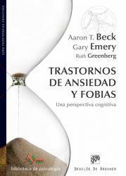 TRASTORNOS DE ANSIEDAD Y FOBIAS. Una perspectiva cognitiva. Los autores muestran cómo los conceptos básicos de la terapia cognitiva, empleados con éxito tras muchos años tratando la depresión, son también sumamente eficaces para tratar a personas con trastornos de ansiedad y fobias. El universalmente aclamado padre de la psicoterapia cognitiva ha escrito un nuevo prólogo para este libro-referencia sobre los trastornos de ansiedad.