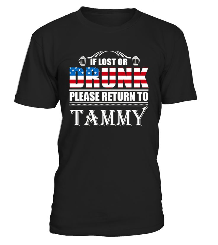 """If Lost Or Drunk Please Return To Shirt. Independence Day Shirt, July 4th, Beer Shirt If Lost Or Drunk Please Return To Tammy T-Shirt- Beer  TIP: If you buy 2 or more (hint: make a gift for someone or team up) you'll save quite a lot on shipping.    Guaranteed safe and secure checkout via:   Paypal 
