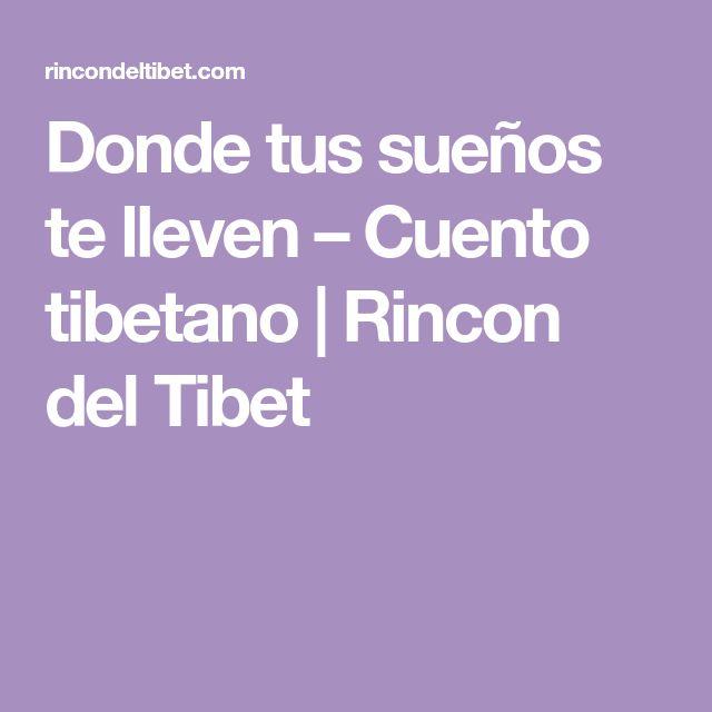 Donde tus sueños te lleven – Cuento tibetano | Rincon del Tibet