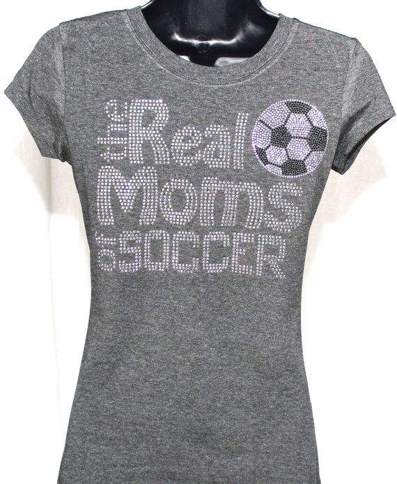 Soccer Mom - The Real Moms of Soccer Rhinestone Bling T-shirt on Etsy, $19.99