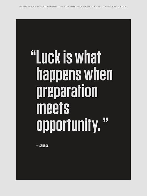 "This might be my favorite quote of all time. Or one of them. I always said that I don't believe in LUCK. This is why. Lucky is about preparation. Put in the work...the so called ""luck"" will follow. Are you PREPARED for your opportunities?? ;)"