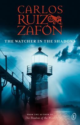 The watcher in the shadows by Ruiz Zafon, Carlos . Text Publishing, 2013