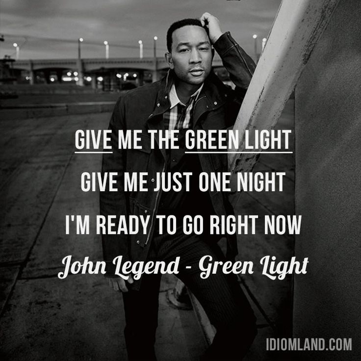 """Give the green light"" means ""to give permission for something to happen"". Usage in a song (""John Legend - Green Light""): Give me the green light Give me just one night I'm ready to go right now Want to learn English? Choose your topic here: learzing.com #johnlegend #lyrics #quotes #idiom #idioms #saying #sayings #phrase #phrases #expression #expressions #english #englishlanguage #learnenglish #studyenglish #language #vocabulary #dictionary #grammar #efl #esl #tesl #tefl #toefl #ielts #toeic…"